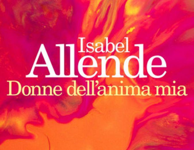 """Le primavere di luce nelle """"Donne dell'anima mia"""" di Isabel Allende"""